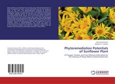 Bookcover of Phytoremediation Potentials of Sunflower Plant