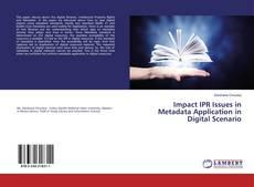 Bookcover of Impact IPR Issues in Metadata Application in Digital Scenario