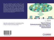 Couverture de Secure Group Communication Protocols in Wireless Mobile Environment