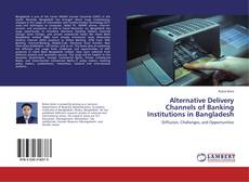 Buchcover von Alternative Delivery Channels of Banking Institutions in Bangladesh