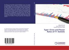 Bookcover of Type I Error and Power Rates of T1 Statistic