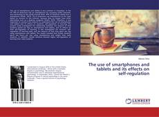 The use of smartphones and tablets and its effects on self-regulation kitap kapağı