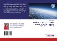 Bookcover of The Use of Images and the Visual Sense for Foreign Language Teaching