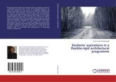 Portada del libro de Students' aspirations in a flexible-rigid architectural programme