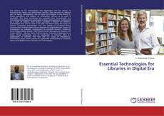 Bookcover of Essential Technologies for Libraries in Digital Era