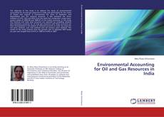 Bookcover of Environmental Accounting for Oil and Gas Resources in India