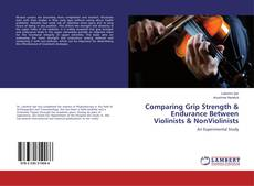 Bookcover of Comparing Grip Strength & Endurance Between Violinists & NonViolinists