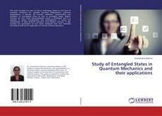 Bookcover of Study of Entangled States in Quantum Mechanics and their applications