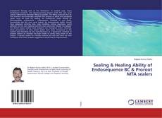 Couverture de Sealing & Healing Ability of Endosequence BC & Proroot MTA sealers