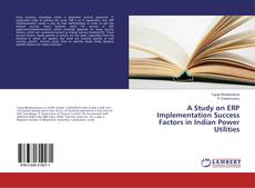 Copertina di A Study on ERP Implementation Success Factors in Indian Power Utilities