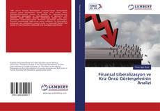 Copertina di Finansal Liberalizasyon ve Kriz Öncü Göstergelerinin Analizi