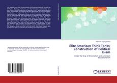 Capa do livro de Elite American Think Tanks' Construction of Political Islam