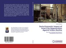 Bookcover of Socio-Economic Impact of Inner-City Regeneration Against Urban Decline