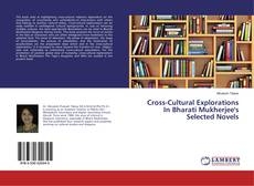 Обложка Cross-Cultural Explorations In Bharati Mukherjee's Selected Novels