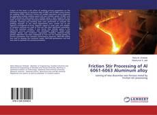 Borítókép a  Friction Stir Processing of Al 6061-6063 Aluminum alloy - hoz