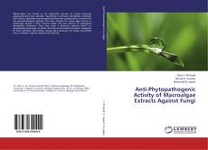 Portada del libro de Anti-Phytopathogenic Activity of Macroalgae Extracts Against Fungi