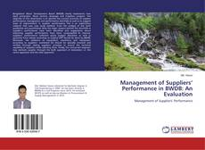 Bookcover of Management of Suppliers' Performance in BWDB: An Evaluation