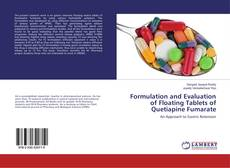 Bookcover of Formulation and Evaluation of Floating Tablets of Quetiapine Fumarate