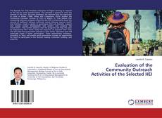 Bookcover of Evaluation of the Community Outreach Activities of the Selected HEI