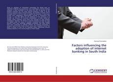 Buchcover von Factors influencing the adoption of internet banking in South India