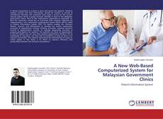 Bookcover of A New Web-Based Computerized System for Malaysian Government Clinics