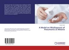 Portada del libro de A Model on Misdiagnosis of Pneumonia as Malaria