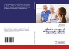Обложка Adaptive processes of cardiovascular system in arterial hypertension