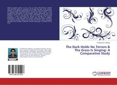 Bookcover of The Dark Holds No Terrors & The Grass Is Singing: A Comparative Study