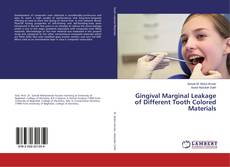 Bookcover of Gingival Marginal Leakage of Different Tooth Colored Materials