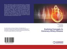 Buchcover von Evolving Concepts In Coronary Artery Disease
