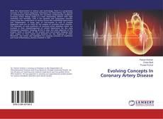Evolving Concepts In Coronary Artery Disease kitap kapağı