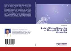 Buchcover von Study of Physical Properties of Charge Ordered CMR Manganites