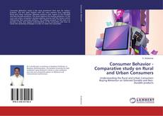 Обложка Consumer Behavior - Comparative study on Rural and Urban Consumers