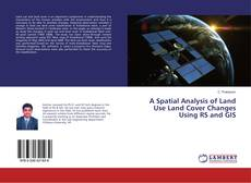 Portada del libro de A Spatial Analysis of Land Use Land Cover Changes Using RS and GIS