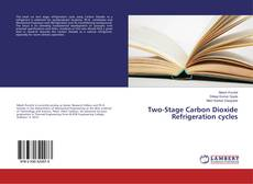 Bookcover of Two-Stage Carbon Dioxide Refrigeration cycles