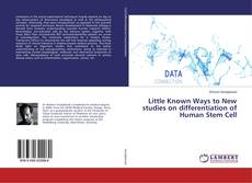 Portada del libro de Little Known Ways to New studies on differentiation of Human Stem Cell