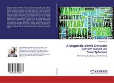 Bookcover of A Magnetic Bomb Detector System based on Smartphones