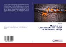 Обложка Modeling and Characterization of Friction Stir Fabricated Coatings