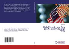 Bookcover of Global Security and New Directions in US Foreign Policy