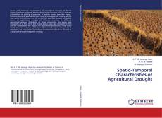 Bookcover of Spatio-Temporal Characteristics of Agricultural Drought