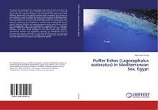 Bookcover of Puffer fishes (Lagocephalus sceleratus) in Mediterranean Sea, Egypt