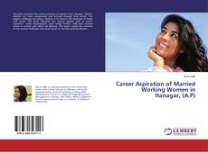 Bookcover of Career Aspiration of Married Working Women in Itanagar, (A.P)