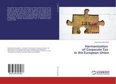 Bookcover of Harmonization of Corporate Tax in the European Union