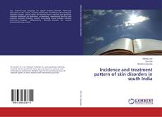 Bookcover of Incidence and treatment pattern of skin disorders in south India