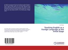 Bookcover of Teaching English as a Foreign Language at the Initial Stage