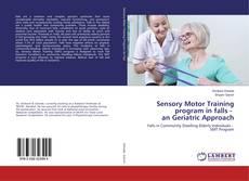 Bookcover of Sensory Motor Training program in falls - an Geriatric Approach