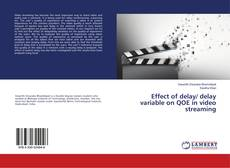 Couverture de Effect of delay/ delay variable on QOE in video streaming