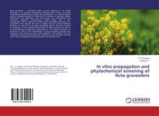 Portada del libro de In vitro propagation and phytochemcial screening of Ruta graveolens