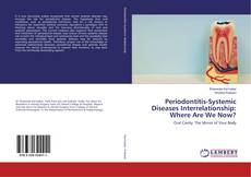 Bookcover of Periodontitis-Systemic Diseases Interrelationship: Where Are We Now?