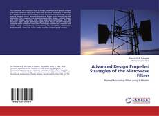 Bookcover of Advanced Design Propelled Strategies of the Microwave Filters